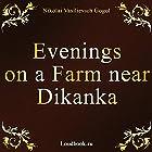 Vechera na hutore bliz Dikanki [Evenings on a Farm Near Dikanka] (       UNABRIDGED) by Nikolai Vasilievich Gogol Narrated by Vyacheslav Gerasimov