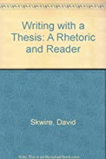 reader rhetoric thesis writing Writing with a thesis a rhetoric and readerpdf writing with a thesis a rhetoric and reader writing with a thesis a rhetoric and reader author: marcel abendroth.