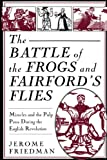 The Battle of the Frogs and Fairford's Flies: Miracles and the Pulp Press During the English Revolution (0312101708) by Friedman, Jerome