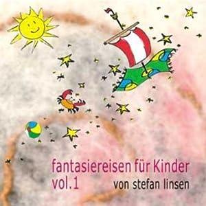 Fantasiereisen für Kinder Vol. 1 Hörbuch