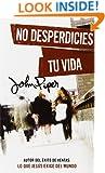 No desperdicies tu vida (Spanish Edition)