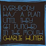Everybody Has A Plan Until They Get P...