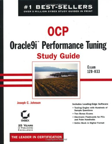 OCP: Oracle9i Performance Tuning Study Guide: Exam 1Z0-033