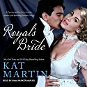 Royal's Bride: Bride Trilogy Series, Book 1 Audiobook by Kat Martin Narrated by Anna Parker-Naples