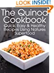 The Quinoa Cookbook: Quick, Easy and...