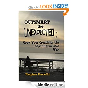 Outsmart the Unexpected: Grow Your Creativity the Edge-of-your-seat Way