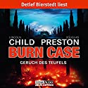 Burn Case: Geruch des Teufels (Pendergast 5) Audiobook by Douglas Preston, Lincoln Child Narrated by Detlef Bierstedt