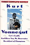 Kurt Vonnegut: Three Complete Novels: Cats Cradle; God Bless You Mr. Rosewater; Breakfast of Champions