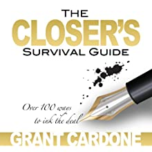The Closer's Survival Guide - Third Edition Audiobook by Grant Cardone Narrated by Grant Cardone