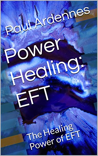 Power Healing: EFT by Paul Ardennes