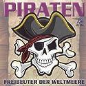Piraten: Freibeuter der Weltmeere Hörbuch von Ulrich Offenberg Gesprochen von: Andreas Wilde, Thomas Darchinger