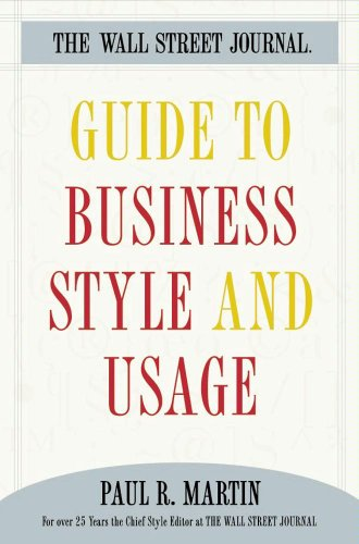 The Wall Street Journal Guide to Business Style and Us (Wall Street Journal Guides to...)
