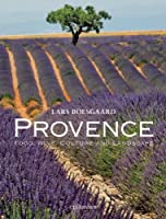 Provence: Food, Wine, Culture and Landscape