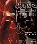 Star Wars: the Ultimate Visual Guide:...