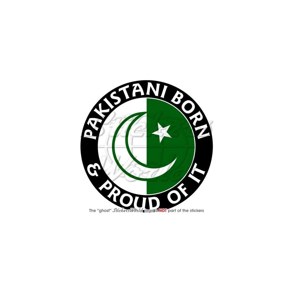 Pakistan pakistani born proud 100mm 4 vinyl bumper sticker decal