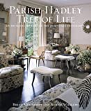 img - for Parish-Hadley Tree of Life: An Intimate History of the Legendary Design Firm book / textbook / text book