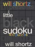 Will Shortz Presents The Little Black Book of Sudoku: 400 Puzzles