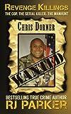 Revenge Killings - Chris Dorner (True Crime Cases) (Volume 1)