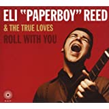 "Roll With Youby Eli ""Paperboy"" Reed"