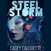 Steel Storm: Steel Legion, Book 2 | Casey Calouette