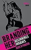 img - for Branding Her 1 : Beginnings & Holidays [E01 & E02]: Steamy Lesbian Romance Series (BRANDING HER : Steamy Lesbian Romance Series) (Volume 1) book / textbook / text book
