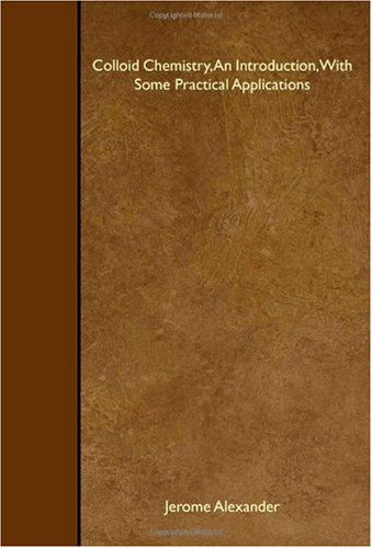 Colloid Chemistry, An Introduction, With Some Practical Applications PDF
