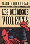 Les Qu�b�cois violents. La violence p...