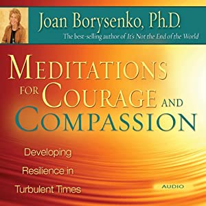 Meditations for Courage and Compassion Audiobook
