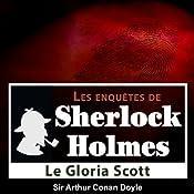 Le Gloria Scott (Les enquêtes de Sherlock Holmes 52) | Arthur Conan Doyle