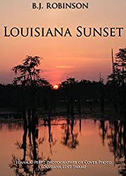 Louisiana Sunset (Love Grows in Mysterious ways on the Bayou Series, Book I)