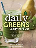 img - for Daily Greens 4-Day Cleanse: Jump Start Your Health, Reset Your Energy, and Look and Feel Better than Ever! book / textbook / text book