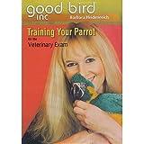 Training Your Parrot for the Veterinary Exam DVD - Parrot Training DVD, Barbara Heidenreich