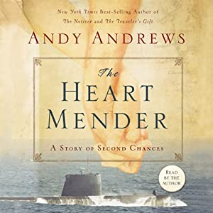 The Heart Mender: A Story of Second Chances | [Andy Andrews]