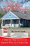 Teri B. Clark The Complete Guide to Your First Rental Property: A Step-by-Step Plan from the Experts Who Do It Every Day