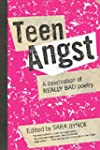 Teen Angst: A Celebration of Really B...