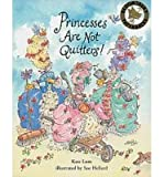 img - for Princesses are Not Quitters (Paperback) - Common book / textbook / text book