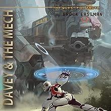 Davey & the Mech: The Quest for Truth | Livre audio Auteur(s) : Brock Eastman Narrateur(s) : LC Kane