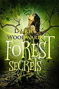 Forest Secrets: A Magical Mystery Novel by Laurie Woodward ebook deal