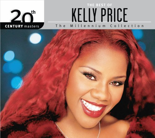 Kelly Price - The Best of Kelly Price - 20th Century Masters: Millennium Collection - Zortam Music