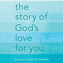 The Story of God's Love for You Audiobook by Sally Lloyd-Jones Narrated by David Suchet