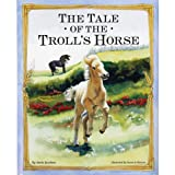 img - for The Tale of the Troll's Horse book / textbook / text book