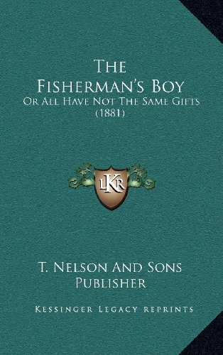 The Fisherman's Boy: Or All Have Not the Same Gifts (1881)