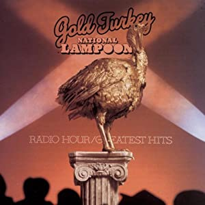 Gold Turkey: National Lampoon Radio Hour/Greatest Hits