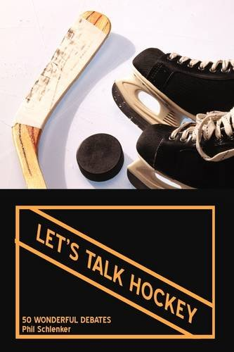 Let's Talk Hockey: 50 Wonderful Debates