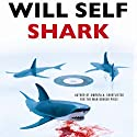 Shark Audiobook by Will Self Narrated by Jonathan Keeble