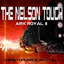 The Nelson Touch: Ark Royal, Book 2 (       UNABRIDGED) by Christopher G. Nuttall Narrated by Ralph Lister