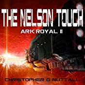 The Nelson Touch: Ark Royal, Book 2 | [Christopher G. Nuttall]