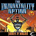 The Immortality Option Audiobook by James P. Hogan Narrated by Arthur Morey