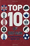Russell Ash Top 10 of Britain: 250 Quintessentially British Lists