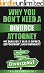 Why You Don't Need A Divorce Attorney...